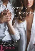 Dangerous Secrets ebook by Elizabeth Lennox