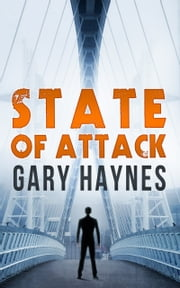 State Of Attack (a Tom Dupree novel, Book 2, Book 2) ebook by Gary Haynes