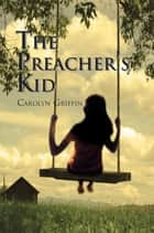 The Preacher's Kid ebook by Carolyn Griffin