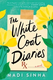 The White Coat Diaries ebook by Madi Sinha