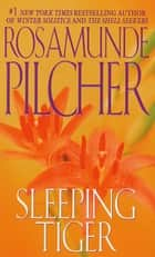Sleeping Tiger ebook by Rosamunde Pilcher