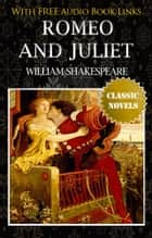 ROMEO AND JULIET Classic Novels: New Illustrated [Free Audio Links] ebook by William Shakespeare