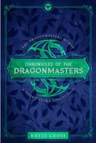 Chronicles of the Dragonmasters ebook by Katie Cross