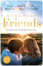 More Than Friends/Her Best Friend/Always the Best Man/Small-Town Cinderella ebook by SARAH MAYBERRY, Stacy Connelly, Michelle Major