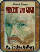 VINCENT van GOGH - ANNOTATED PAINTINGS ebook by Daniel Coenn