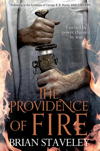 The Providence of Fire: Chronicle of the Unhewn Throne 2 ebook by Brian Staveley