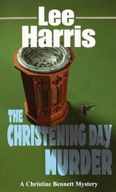 The Christening Day Murder ebook by Lee Harris