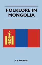 Folklore In Mongolia ebook by G. N. Potanins,