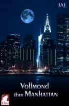 Vollmond über Manhattan eBook by
