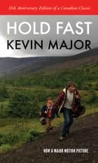Hold Fast ebook by Kevin Major