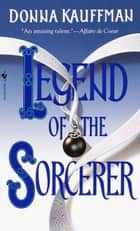 Legend of the Sorcerer ebook by Donna Kauffman