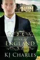 Think of England ebook by KJ Charles