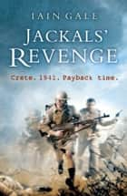 Jackals' Revenge ebook by Iain Gale