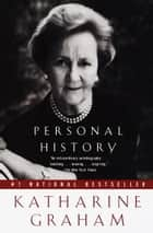 Personal History ebook by Katharine Graham