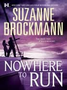 Nowhere to Run: Not Without Risk\A Man to Die For - Not Without Risk\A Man to Die For ebook by Suzanne Brockmann