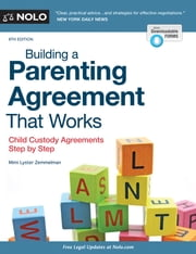 Building a Parenting Agreement That Works - Child Custody Agreements Step by Step ebook by Mimi Lyster Zemmelman