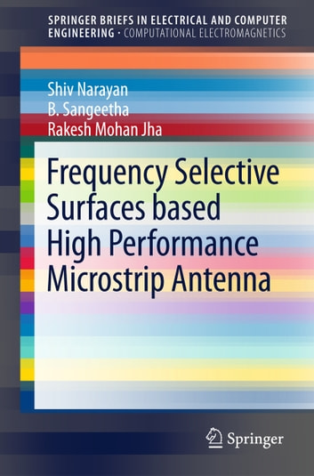Frequency Selective Surfaces based High Performance Microstrip Antenna ebook by B. Sangeetha,Shiv Narayan,Rakesh Mohan Jha