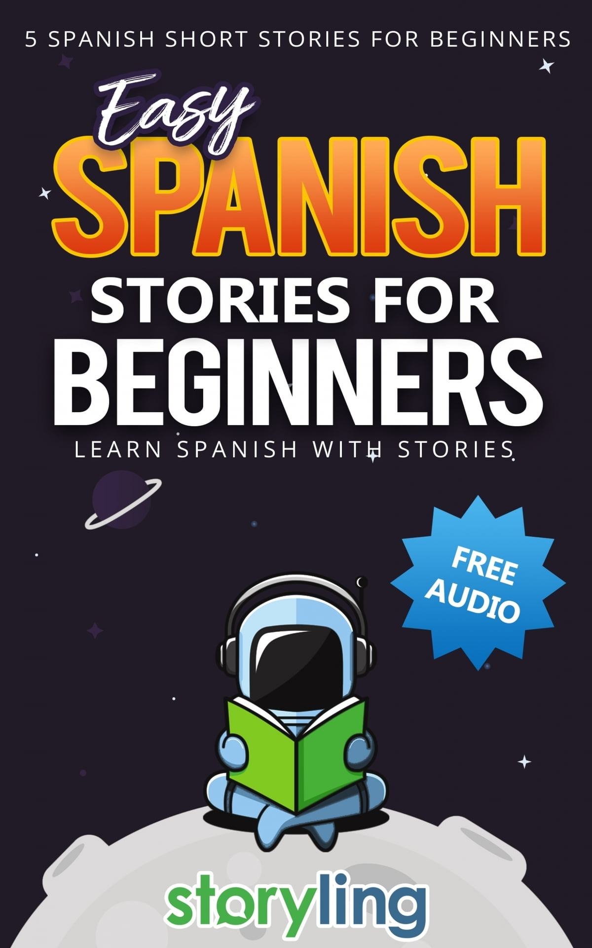 Easy Spanish Stories For Beginners eBook by Storyling