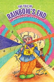 The Tale of Rainbow's End ebook by Margaret Evans