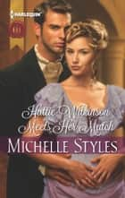 Hattie Wilkinson Meets Her Match ebook by Michelle Styles