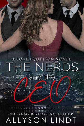 The Nerds and the CEO - The Love Equation, #5 ebook by Allyson Lindt