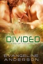 Divided ebook by Evangeline Anderson