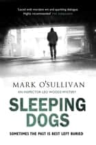 Sleeping Dogs ebook by Mark O'Sullivan