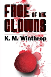 Face of the Clowns ebook by K. M. Winthrop