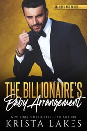 The Billionaire's Baby Arrangement ebook by Krista Lakes