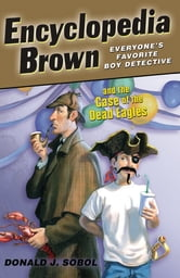 Encyclopedia Brown and the Case of the Dead Eagles ebook by Donald J. Sobol