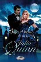 Bajo el brillo de la luna ebook by Julia Quinn
