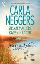 More Than Words: Stories of Strength: Close Call / Built to Last / Find the Way (Mills & Boon M&B) 電子書籍 by Carla Neggers, Susan Mallery, Karen Harper