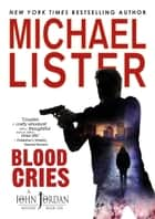 Blood Cries a John Jordan Mystery #10 ebook by Michael Lister