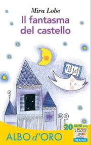 Il fantasma del castello eBook by Mira Lobe, Mario Sala Gallini