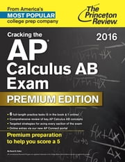 Cracking the AP Calculus AB Exam 2016, Premium Edition ebook by Princeton Review