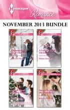 Harlequin Romance November 2013 Bundle - Proposal at the Lazy S Ranch\A Little Bit of Holiday Magic\A Cadence Creek Christmas\Marry Me under the Mistletoe ebook by Patricia Thayer, Melissa McClone, Donna Alward,...
