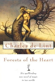 Forests of the Heart ebook by Charles de Lint