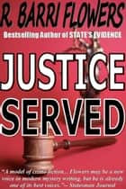 Justice Served: A Barkley and Parker Thriller ebook by R. Barri Flowers
