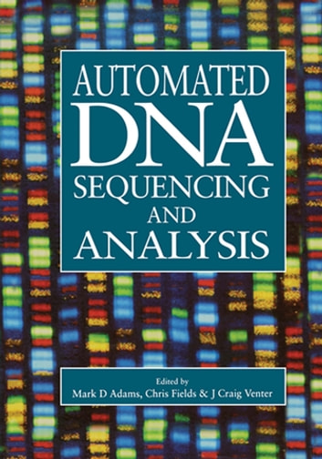 Automated DNA Sequencing and Analysis ebook by