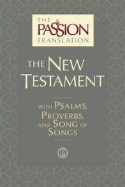 The Passion Translation New Testament (2nd Edition) - With Psalms, Proverbs and Song of Songs ebook by Brian Simmons