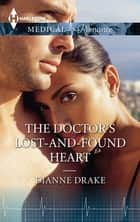 The Doctor's Lost-And-Found Heart ebook by Dianne Drake