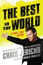 The Best in the World ebook by Chris Jericho