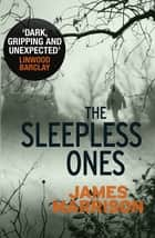 The Sleepless Ones ebook by James Marrison