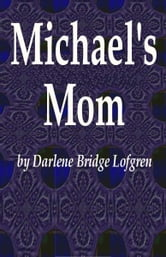 Michael's Mom ebook by Darlene Bridge Lofgren