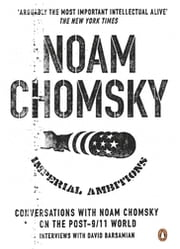 Imperial Ambitions - Conversations with Noam Chomsky on the Post 9/11 World ebook by Noam Chomsky