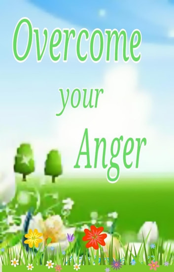 Overcome your Anger ebook by James Evans