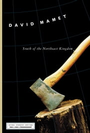 South of the Northeast Kingdom ebook by David Mamet