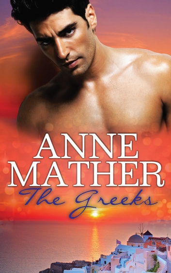 The Greeks - 3 Book Box Set 電子書 by Anne Mather