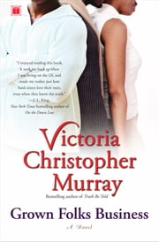 Grown Folks Business - A Novel ebook by Victoria Christopher Murray