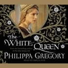 The White Queen audiobook by Philippa Gregory, Emilia Fox